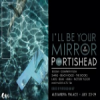 I'll Be Your Mirror Festival