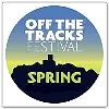 Off The Tracks Spring Festival