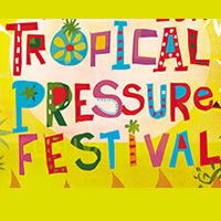 Tropical Pressure Festival Header